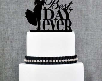 Best Day Ever with Bride and Groom Wedding Cake Topper in your Choice of Color, Modern Wedding Cake Topper, Unique Cake Topper- (T225)
