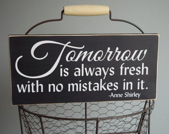 """Anne Shirley quote """"Tomorrow is always fresh with no mistakes in it"""" 12"""" x 5.5""""  Wooden Sign Anne of Green Gables"""