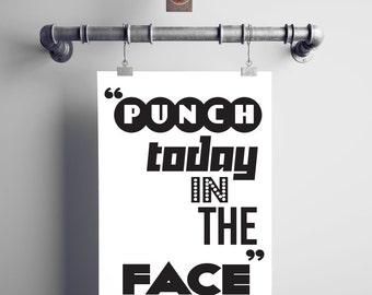 Punch Today In The Face Print, Motivational Print, Typography Poster.
