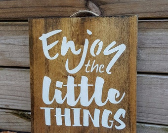 """Enjoy the Little Things Sign, Little Things Sign, Wooden Signs, Hand Painted Signs, Arrow Signs, Rustic Signs, 8"""" x 10"""""""