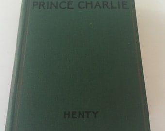 1940 Hardback Edition Bonnie Prince Charlie by G. A. Henty