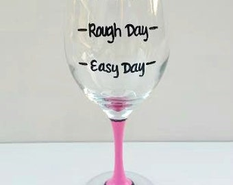 Easy Day Rough Day Don't Even Ask hand painted wine glass/ funny wine sayings/ funny wine glasses/funny wine glass/ gifts under 20
