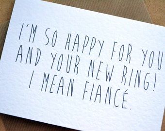 Engagement Card - Congratulations Greetings Funny Card with C6 Kraft Envelope - I'm so happy for you and your new ring, I mean fiancé!
