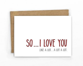 Funny Love Card | Friendship Card ~ I Love You...A Lot!