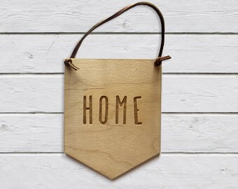 Home - Wall Sign - Engraved - Laser Cut - Wall Banner - Wall Hanging