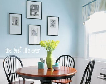 The Best Life Ever- wall decal, Wall Art, Pioneer Gifts
