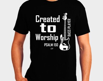Created to Worship Bass - Christian T-Shirt - Christian Apparel - Faith Shirt - Religious Shirt