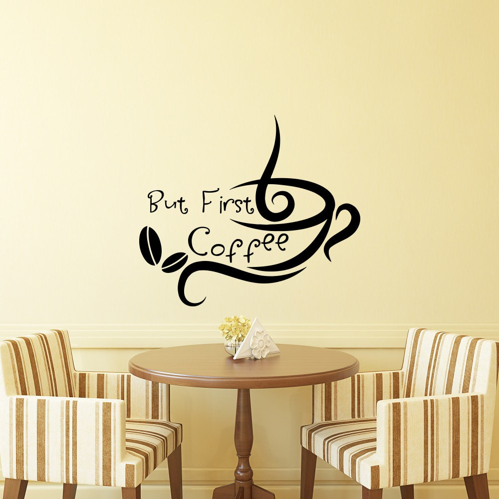 Wall Vinyl Decal But First Coffee Quote Home Wall Decor