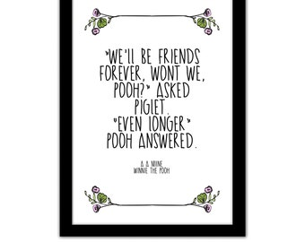"""Winnie The Pooh Framed Quote Print - """"We'll Be Friends Forever, Wont We, Pooh?"""" Asked Piglet. """"Even Longer"""" Pooh Answered - Friendship Gift"""