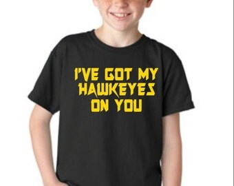 I've Got My Hawkeyes On You | Child's Tee or Onesie