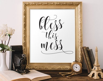 Bless this mess, Wall Art, Home Decor,Inspirational Quote, Typography printable, apartment wall art, dorm room print