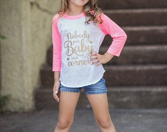 Gifts for Girls - Funny Baby Shirt - Funny Girl's Shirt - Funny Toddler Girl Shirt - Girl's Raglan Tee - Nobody Puts Baby In A Corner