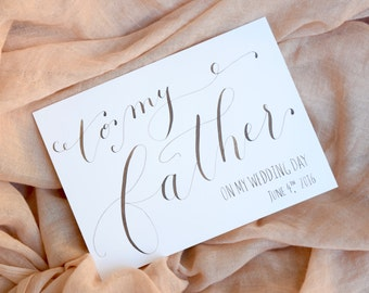To My Father Card, To my father on my wedding day card, original calligraphy, To my Dad card, father of the bride, Walk down the aisle card