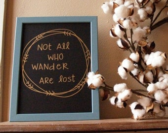 Not All Who Wander Are Lost - Hand lettered Quote