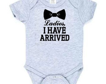 Ladies I have arrived Onesie, Ladies I have Arrived, Baby Onesie, Toddler Shirts, Graphic Tee, Baby Shower Gift, Ladies man, Gender Reveal