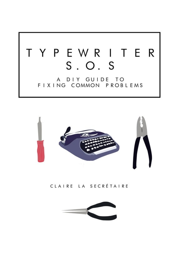 Typewriter Repair E-Course : The DIY Guide to Fixing Common Problems with Manual Typewriters, E-Course Download
