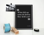 Sylvia Plath Quote Print - What Did My Arms Do - Love Poster - Love Quote Literary Print - Love Confession Valentine Wedding Marriage Gift
