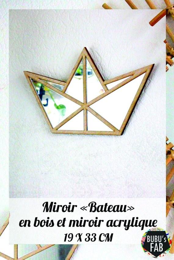 Miroir bateau origami en bois et miroir acrylique lasercut for Miroir en acrylique