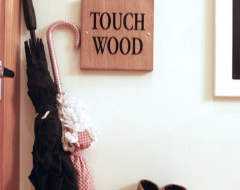 Touch Wood Sign - Wooden Sign - New Home Gift - Gift For Mum - Good Luck Gift - Birthday Gift - Gift For Dad - Gift For Home - Home Decor