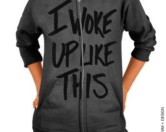 I Woke Up Like This Zip Up Hoodie - Charcoal Gray with Black Zip Up Hoodie - Hooded Sweatshirt