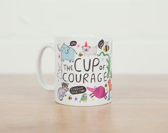 The Cup of Courage - Gift for her - Gift for him -  teen - Confidence boost - Anxiety - New Job - Get well - Easter -Pregnancy - Katie Abey