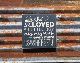 and she loved a little boy very, very much - Handmade wood sign