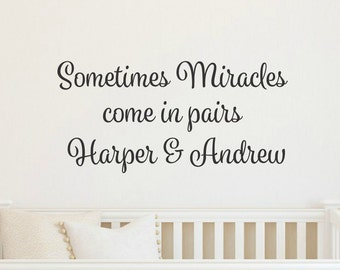 Twins Wall Decal Personalized Twins Decal Nursery Wall Decal Sometimes Miracles Come In Pairs Decals For Twins Nursery Decals Twins Decor