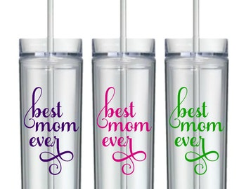 Gifts for Mom, Mom Tumbler, Best Mom Ever, Best Mom, Mom Mug, Mom Gift, Gift for Her, Gift for wife, Gift for Women, Mothers Day Gift