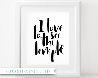 I Love to See the Temple - LDS Digital Wall Art Print PRINTABLE Temple Wedding Gift Typography Brush Modern Calligraphy Minimalist