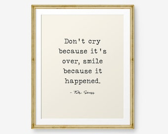 Don't cry because it's over, Smile because it happened, Life Quote, Dr. Seuss, Inspirational Quote, Typewriter font, Retro printable