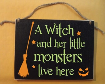 A Witch and her little monsters live here family single mom broom door Halloween Wood Sign Small 5x7""