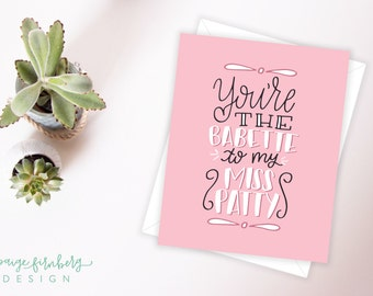 You're the Babette to my Miss Patty  - Gilmore Girls - Hand Lettered Card