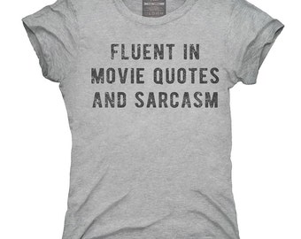 Fluent In Movie Quotes And Sarcasm T-Shirt, Hoodie, Tank Top, Gifts