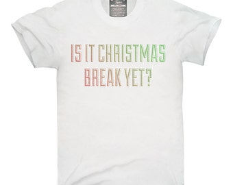 Is It Christmas Break Yet T-Shirt, Hoodie, Tank Top, Gifts