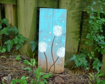 Rustic Dandelion sign - Reclaimed Wood Sign, Hand-Painted Wood Sign, Rustic Wall Art, Fuzzy Dandelion