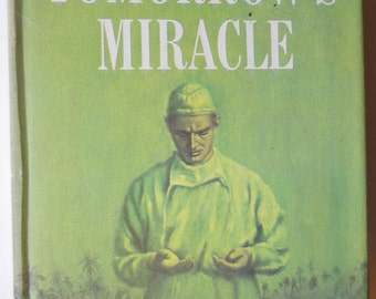 Tomorrows Miracles by Frank G Slaughter, 1st Edition, 1962