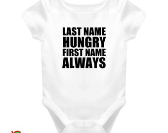 Last Name Hungry First Name Always (Onesies)