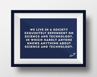Carl Sagan Quote, Science and Technology, Original Art Print, Poster Wall Art, High Quality Print, Science Fiction