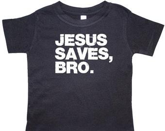 Jesus Saves, Bro. Toddler T-Shirt by Inktastic