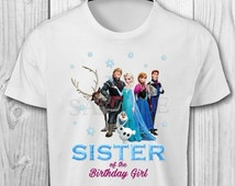 DIGITAL FILE Frozen Sister of the Birthday Girl - Frozen Birthday Iron On Transfer - Frozen Birthday Shirt Printable