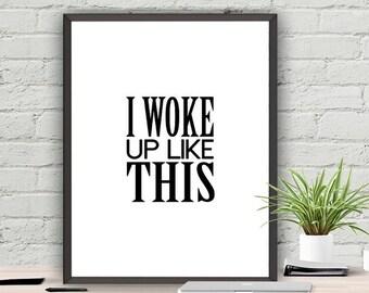 SALE I Woke Up Like This, Printable Quote, Poster Wall Art, Typography Print
