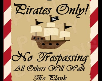 Pirate Party- Pirate Birthday, Pirate Party Decorations, Pirates Only Sign, Pirate Sign