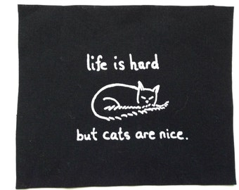 life is hard but cats are nice patch