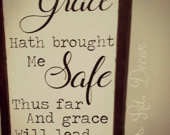 Ti's grace hath brought me sage thus far and grace will lead me home- Amazing Grace hymn sign-song lyrics