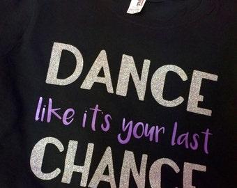 Dance Like It's Your Last Chance
