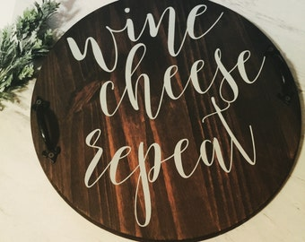 Wine Cheese Repeat|Decorative Tray