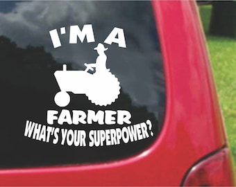Set (2 Pieces) I'm a Farmer  What's Your Superpower? Sticker Decals 20 Colors To Choose From.  U.S.A Free Shipping