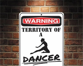 Warning Territory Of a Dancer 9 x 12 Predrilled Aluminum Sign  U.S.A Free Shipping