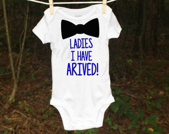 Baby boy bodysuit - Ladies I Have Arrived! - Baby Gift