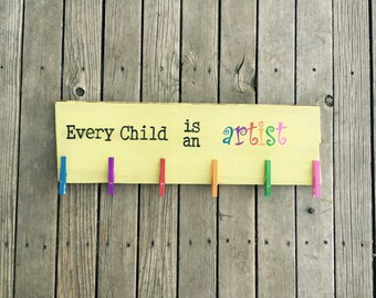 Every Child Is An Artist wood sign//Wood Sign//Childs Art Display//Pablo Picasso//Kid Wall Art//Child Artwork Hanger//Teacher Gift//Gift for